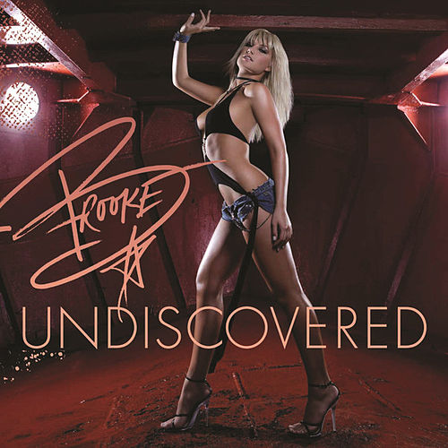 Undiscovered by Brooke Hogan