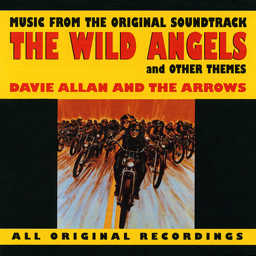 The Wild Angels And Other Themes von Davie Allan & the Arrows