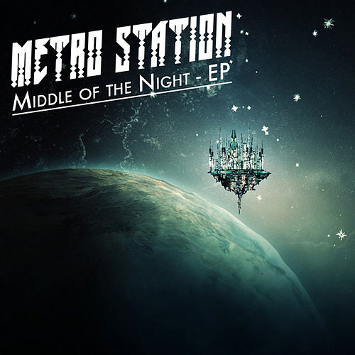 Middle of the Night - EP di Metro Station