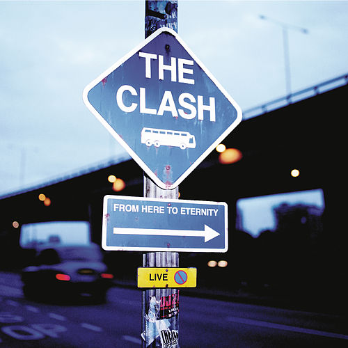 From Here to Eternity: Live von The Clash