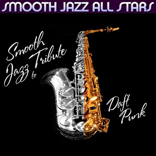 Smooth Jazz Tribute to Daft Punk von Smooth Jazz Allstars