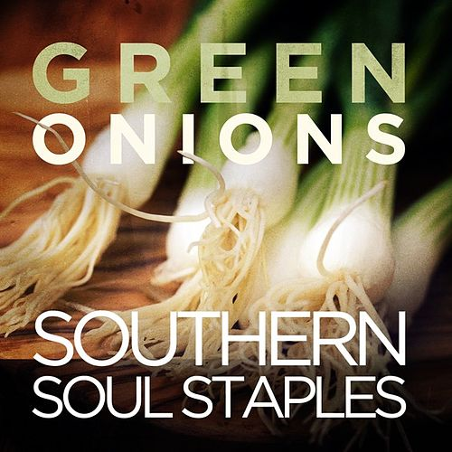 Green Onions - Southern Soul Staples by Various Artists