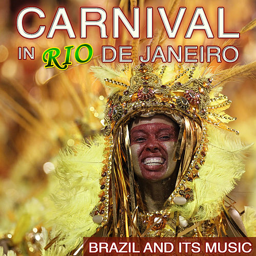 Carnival in Río de Janeiro. Brazil and Its Music von Various Artists