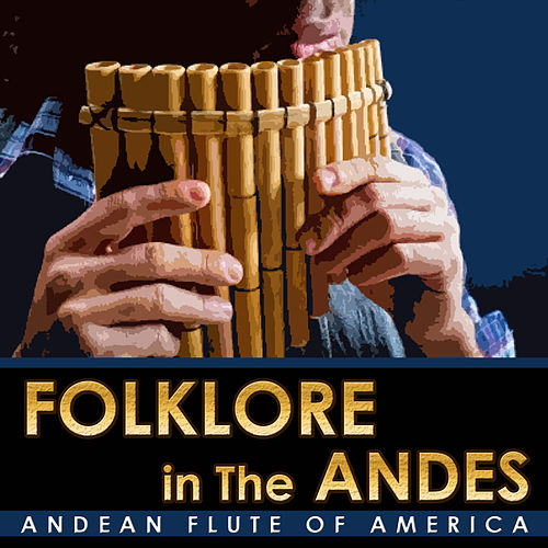 Folklore in the Andes. Andean Flute of America de Hermanos Mapuche