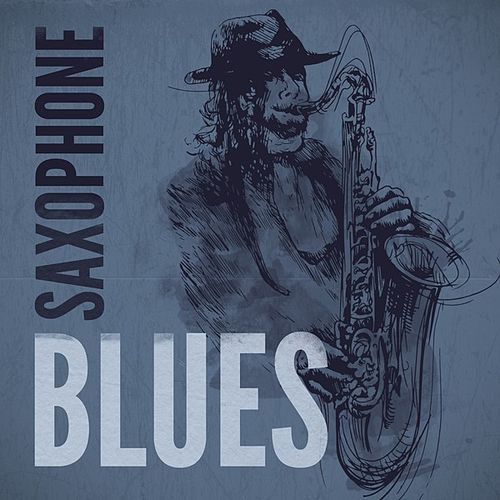Saxophone Blues by Various Artists
