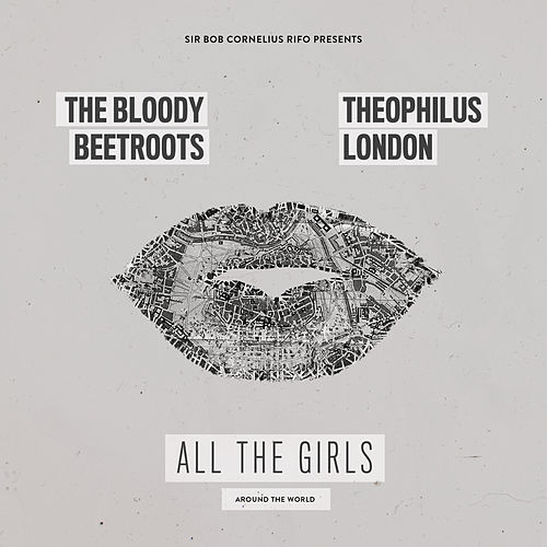All the Girls (Around the World) de The Bloody Beetroots