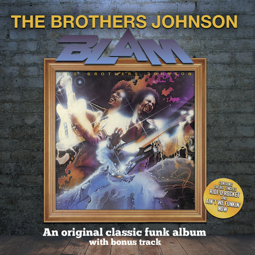 Blam! (With Bonus Track) by The Brothers Johnson