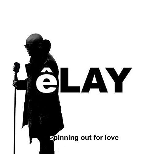 Spinning Out For Love by Elay
