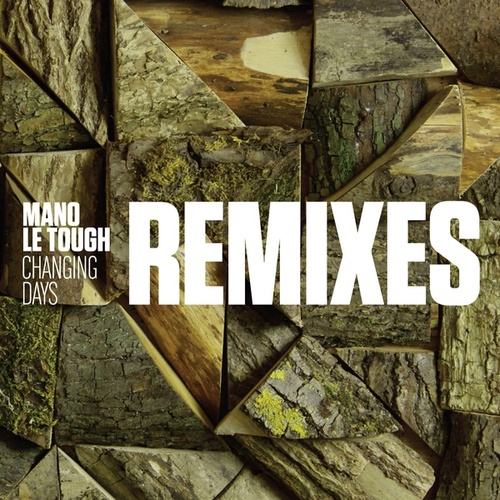 Changing Days Remixes de Mano Le Tough