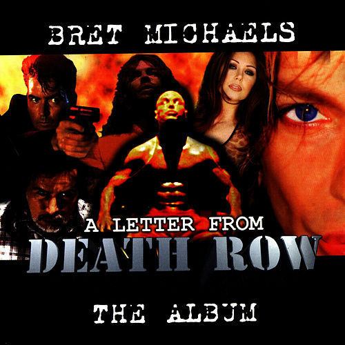 A Letter From Death Row by Bret Michaels