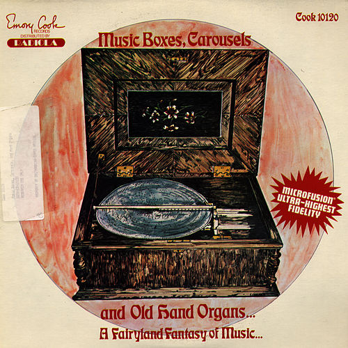 Music Boxes, Carousels, and Hand Organs by Unspecified