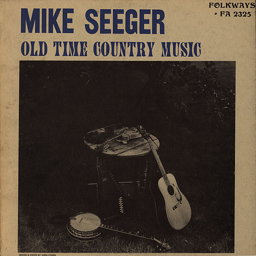 Old Time Country Music de Mike Seeger