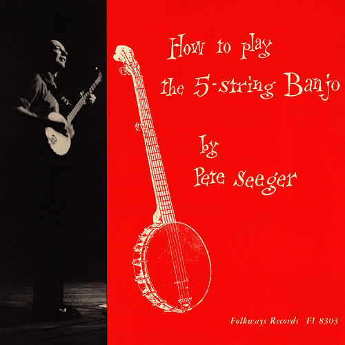 How to Play a 5-String Banjo (instruction) de Pete Seeger
