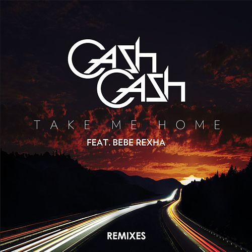 Take Me Home Remixes (feat. Bebe Rexha) by Cash Cash