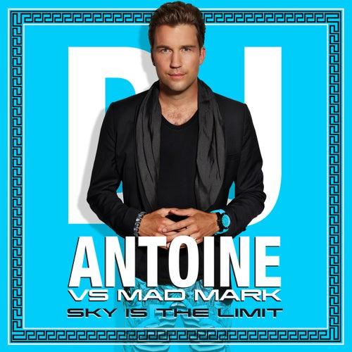 Sky Is The Limit (Remixes) by DJ Antoine