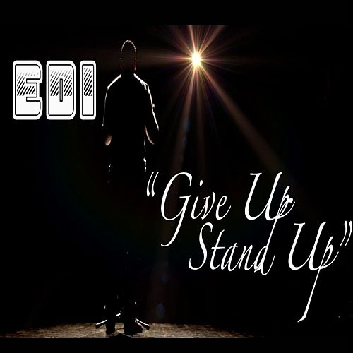 Give up Stand up by Edi
