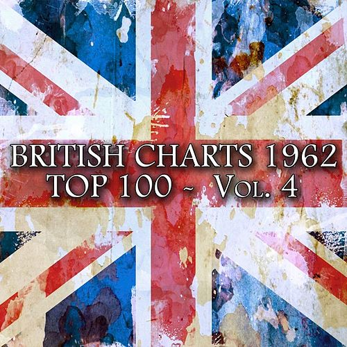British Charts 1962 Top 100 Vol. 4 (100 Songs - Original Recordings) by Various Artists