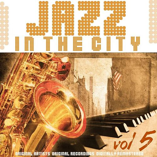 Jazz in the City, Vol. 5 von Various Artists