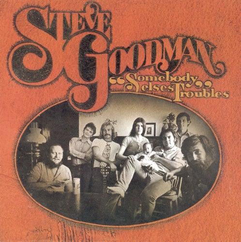 Somebody Else's Troubles von Steve Goodman