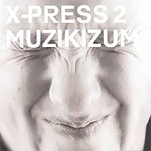 Muzikizum de X-Press 2