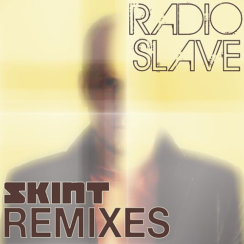 Radio Slave Remixes by Radio Slave