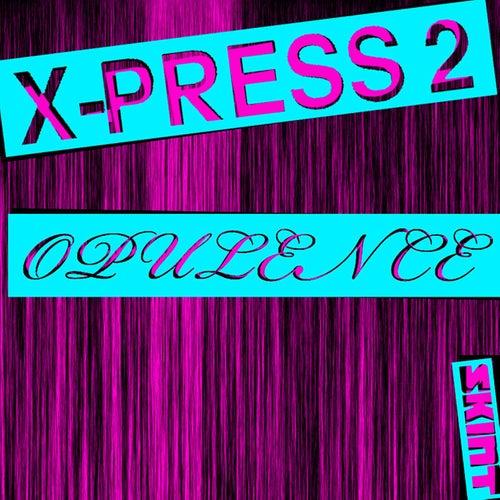 Opulence de X-Press 2