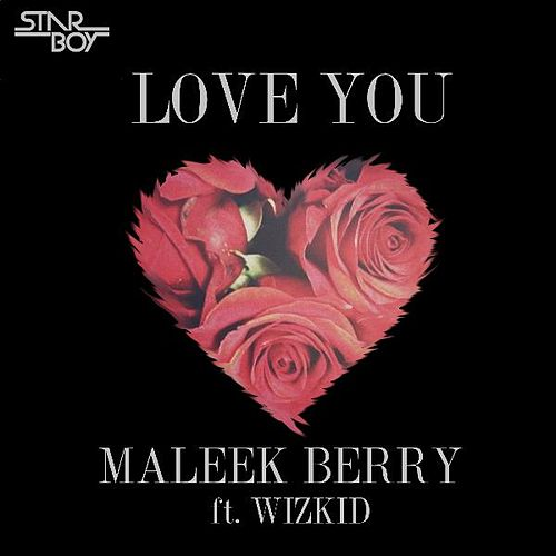Love You (feat. Wizkid) by Maleek Berry