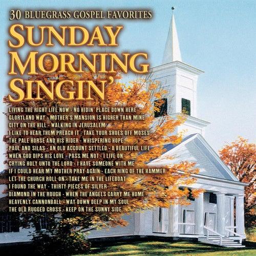 Sunday Morning Singin: 30 Bluegrass Gospel Favorites by Various Artists