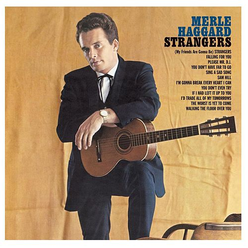 Strangers (Remastered) by Merle Haggard