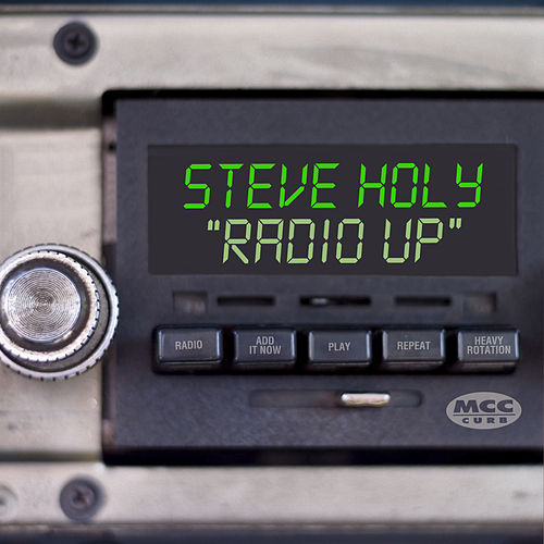 Radio Up (Single) by Steve Holy