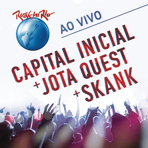 Rock In Rio - Capital Inicial + Jota Quest + Skank (Ao Vivo) de Various Artists