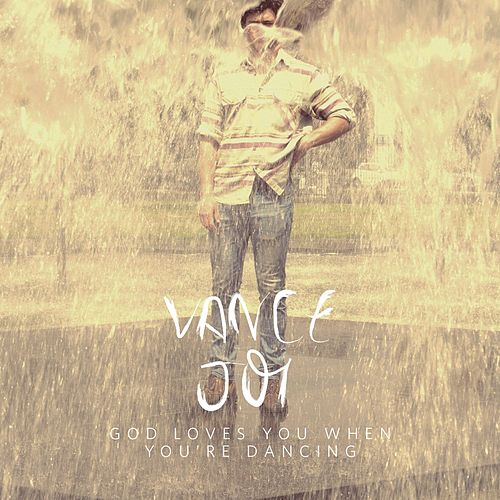 God Loves You When You're Dancing von Vance Joy