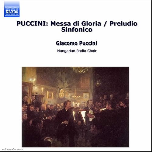 Puccini: Messa Di Gloria / Preludio Sinfonico by Giacomo Puccini
