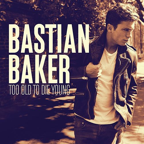 Too Old to Die Young de Bastian Baker