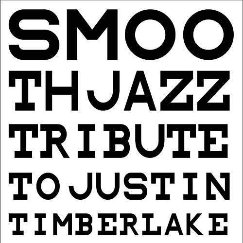 Smooth Jazz Tribute to Justin Timberlake von Smooth Jazz Allstars