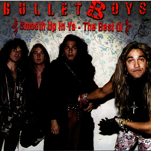 Smooth Up In Ya - The Best Of by Bulletboys