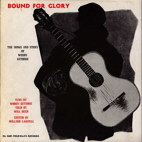 Bound for Glory: The Songs and Story of Woody Guthrie by Woody Guthrie