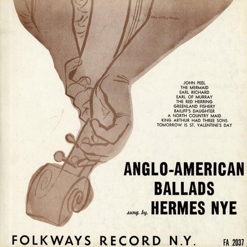 Anglo-American Ballads by Hermes Nye