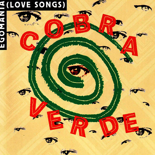 Egomania (Love Songs) von Cobra Verde