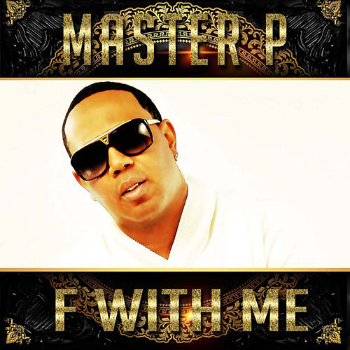 F with Me (feat. Clyde Carson, Eastwood, Howie T) by Master P