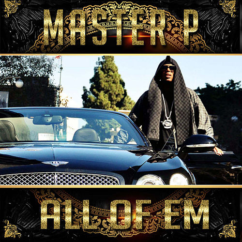 All of Em (feat. Alley Boy, Fat Trel, Howie T) von Master P