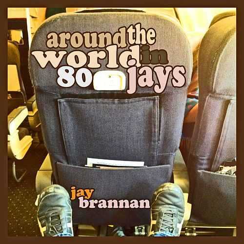Around the World in 80 Jays EP de Jay Brannan