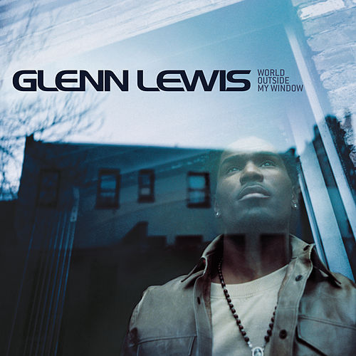 World Outside My Window de Glenn Lewis