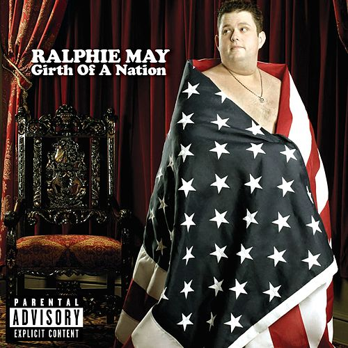 Girth Of A Nation by Ralphie May