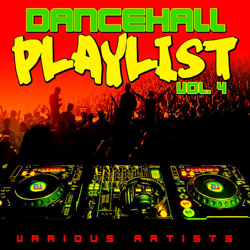 Dancehall Playlist, Vol. 4 by Various Artists