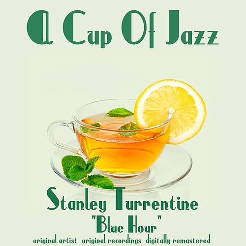 Blue Hour von Stanley Turrentine
