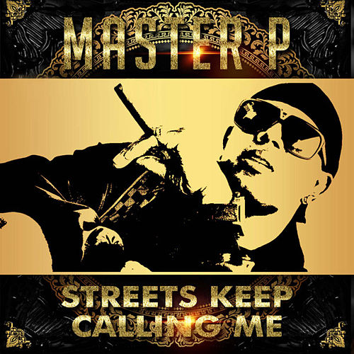 Streets Keep Calling Me (feat. Young Louie) - Single von Master P