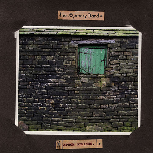 Apron Strings by The Memory Band