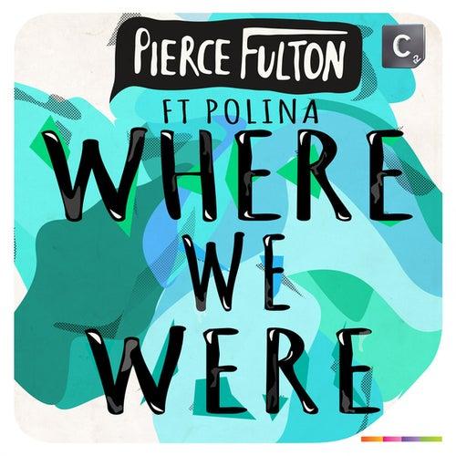 Where We Were by Pierce Fulton