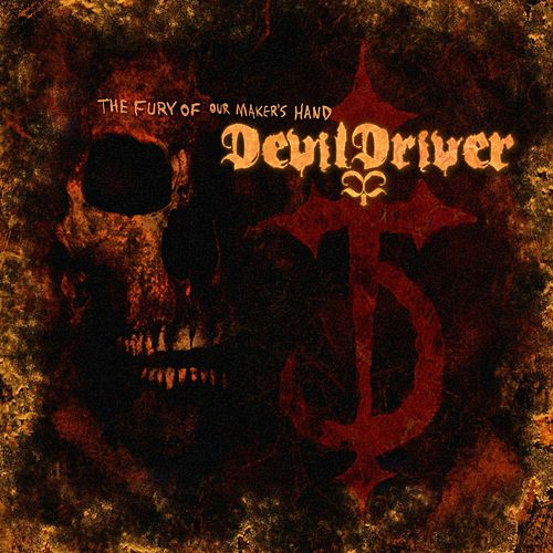 The Fury Of Our Maker's Hand (Special Edition) von DevilDriver